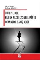 Türkiye'deki Hukuk Profesyonellerinin Ötanaziye Bakış Açısı