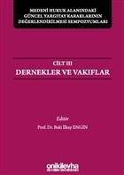 Medeni Hukuk Alanındaki Güncel Yargıtay Kararlarının Değerlendirilmesi Sempozyumları Cilt 3 - Dernekler ve Vakıflar