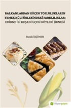 Balkanlardan Göçen Toplulukların Yemek Kültürlerindeki Farklılıklar: Edirne İli Keşan İlçesi Köyleri Örneği