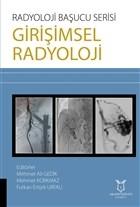 Girişimsel Radyoloji - Radyoloji Başucu Serisi