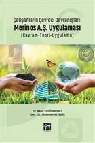 Çalışanların Çevreci Davranışları: Merinos A.Ş. Uygulaması (Kavram-Teori-Uygulama)