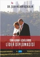Türk - Alman İlişkilerinde Lider Diplomasisi