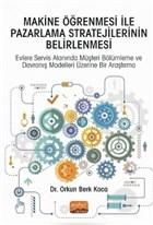 Makine Öğrenmesi İle Pazarlama Stratejilerinin Belirlenmesi