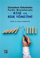 Uzmanların Kaleminden Farklı Boyutlarıyla Risk ve Risk Yönetimi