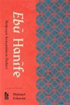 Ebu Hanife - Doğruyu Arayanların Önderi