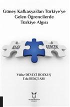 Güney Kafkasya'dan Türkiye'ye Gelen Öğrencilerde Türkiye Algısı
