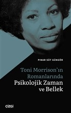 Toni Morrison'ın Romanlarında Psikolojik Zaman ve Bellek