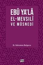Ebu Ya'la El-Mevsılı ve Müsnedi
