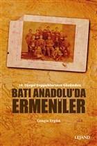 Batı Anadolu'da Ermeniler - 19. Yüzyıl Seyyahlarının Gözünden