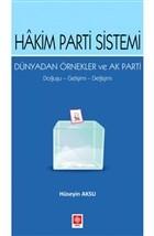 Hakim Parti Sistemi Dünyadan Örnekler ve Ak Parti