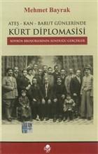 Ateş-Kan-Barut Günlerinde Kürt Diplomasisi