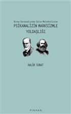 Psikanalizin Marksizmle Yoldaşlığı