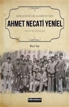 Ahmet Necati Yeniel - İmam-Hatip Nesline Adanmış Bir Ömür