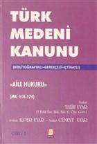 Türk Medeni Kanunu Aile Hukuku (Mk. 118-174) 1.Cilt