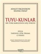 Tuyu-Kunlar / Bir Türk Kabilesinin Göç Öyküsü