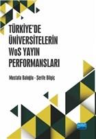Türkiye'de Üniversitelerin WoS Yayın Performansları