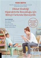 Dikkat Eksikliği Hiperaktivite Bozukluğu İçin Bilinçli Farkında Ebeveynlik