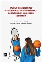 Kadınlar Basketbol Liginde Oynayan Sporcuların Bedeni Beğenme ve Algılanan Esenlik Durumlarının İncelenmesi