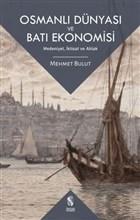 Osmanlı Dünyası ve Batı Ekonomisi