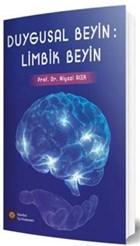 Duygusal Beyin : Limbik Beyin