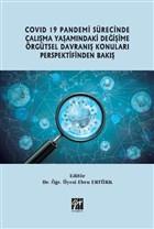 Covid 19 Pandemi Sürecinde Çalışma Yaşamındaki Değişime Örgütsel Davranış Konuları Perspektifinden Bakış