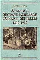 Almanca Seyahatnamelerde Osmanlı S¸ehirleri 1850-1912