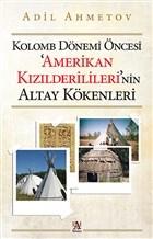 Kolomb Dönemi Öncesi 'Amerikan Kızılderilileri'nin Altay Kökenleri