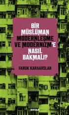 Bir Müslüman Modernleşme ve Modernizm'e Nasıl Bakmalı?