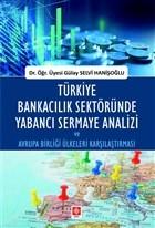 Türkiye Bankacılık Sektöründe Yabancı Sermaye Analizi ve Avrupa Birliği Ülkeleri Karşılaştırması