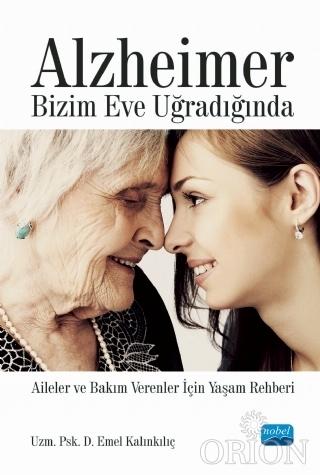 Alzheimer Bizim Eve Uğradığında