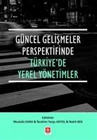 Güncel Gelişmeler Perspektifinde Türkiye'de Yerel Yönetimler