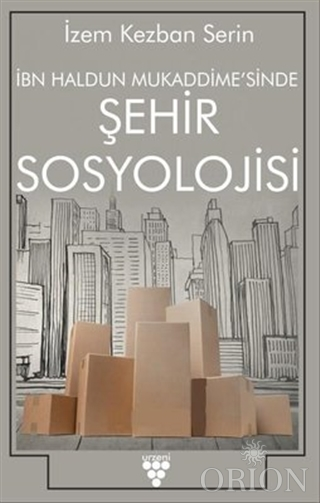İbn Haldun Mukaddime'sinde Şehir Sosyolojisi