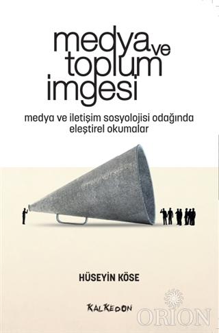 Medya ve Toplum İmgesi