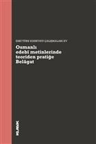 Osmanlı Edebi Metinlerinde Teoriden Pratiğe Belagat