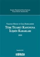 Yargıtay Hukuk ve Ceza Dairelerinin Türk Ticaret Kanununa İlişkin Kararları 2020