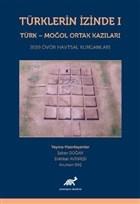 Türklerin İzinde 1 - Türk - Moğol Ortak Kazıları