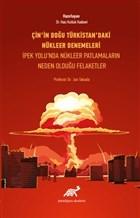 Çin'in Doğu Türkistan'daki Nükleer Denemeleri