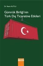 Gümrük Birliği'nin Türk Dış Ticaretine Etkileri