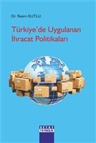 Türkiye'de Uygulanan İhracat Politikaları