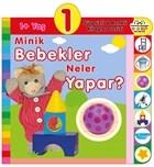 1+ Yaş Minik Bebekler Neler Yapar?