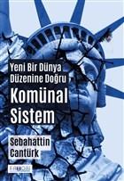 Yeni Bir Dünya Düzenine Doğru Komünal Sistem