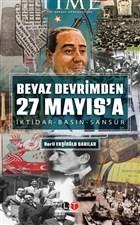 Beyaz Devrimden 27 Mayıs'a İktidar-Basın-Sansür