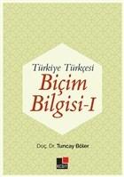 Türkiye Türkçesi Biçim Bilgisi - 1