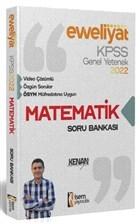 2022 KPSS Evveliyat Lisans Genel Yetenek Matematik Video Çözümlü Soru Bankası