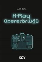 X Ray Operatörlüğü
