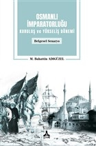 Osmanlı İmparatorluğu Kuruluş ve Yükseliş Dönemi