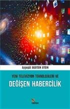Yeni Televizyon Teknolojileri ve Değişen Habercilik
