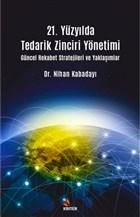 21. Yüzyılda Tedarik Zinciri Yönetimi