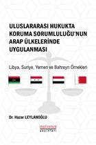 Uluslararası Hukukta Koruma Sorumluluğu'nun Arap Ülkelerinde Uygulanması