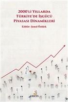 2000'li Yıllarda Türkiye'de İşgücü Piyasası Dinamikleri
